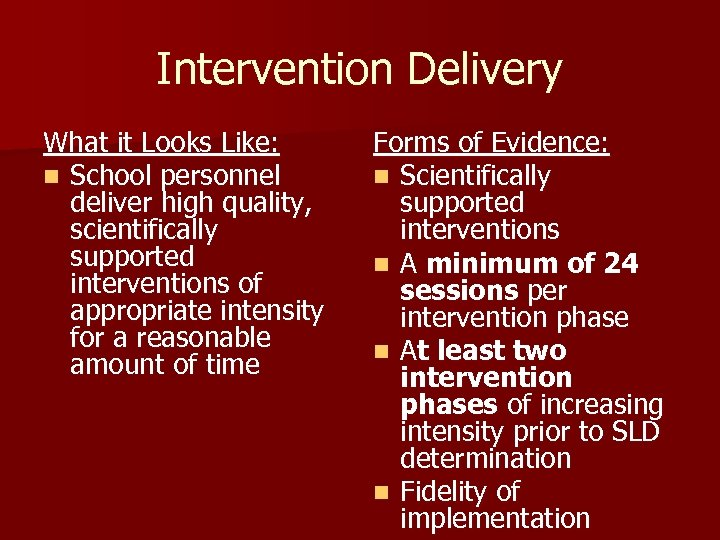Intervention Delivery What it Looks Like: n School personnel deliver high quality, scientifically supported