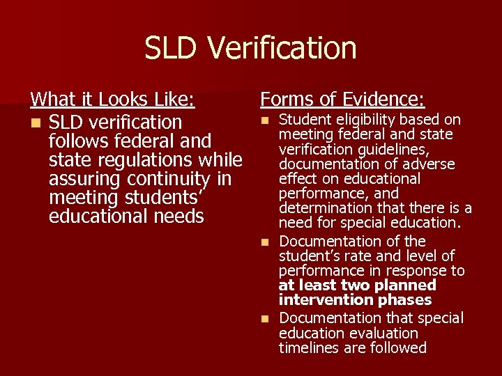 SLD Verification What it Looks Like: Forms of Evidence: n Student eligibility based on