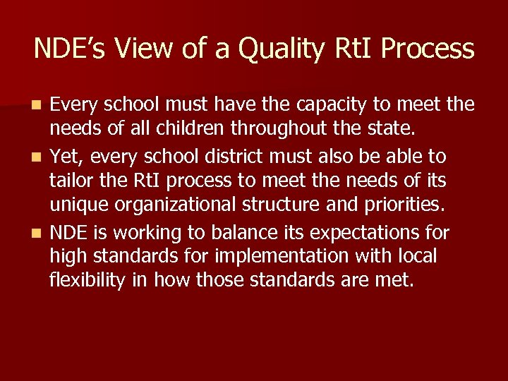 NDE's View of a Quality Rt. I Process Every school must have the capacity
