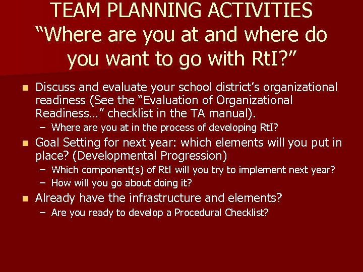 """TEAM PLANNING ACTIVITIES """"Where are you at and where do you want to go"""