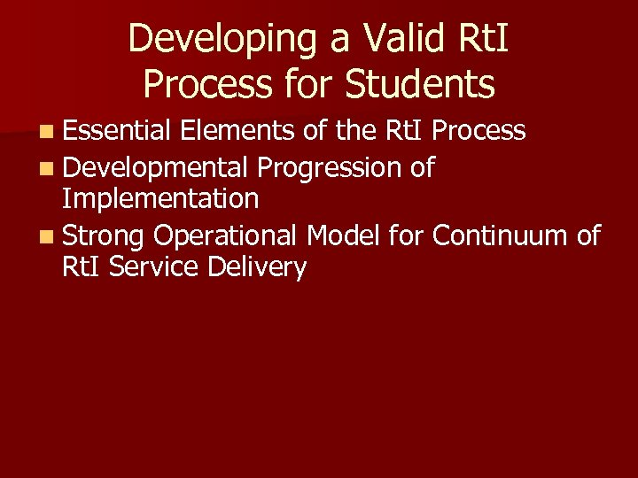 Developing a Valid Rt. I Process for Students n Essential Elements of the Rt.