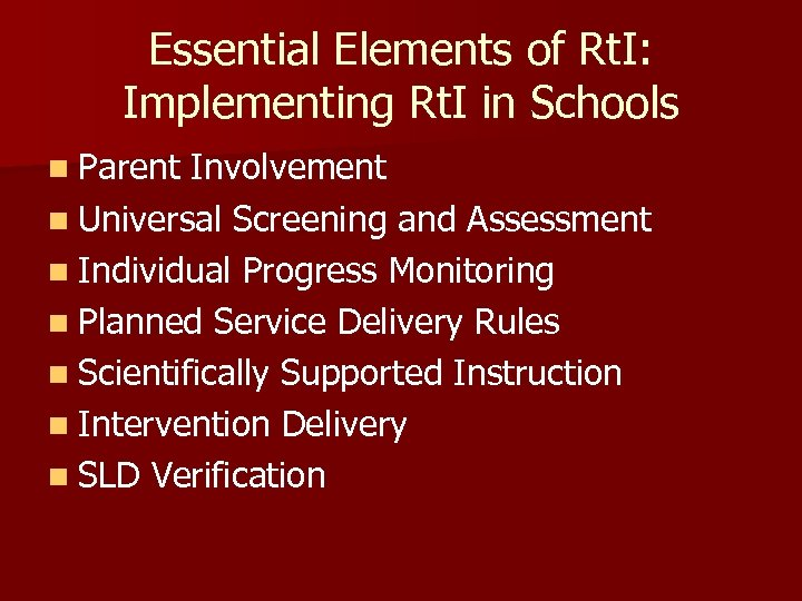 Essential Elements of Rt. I: Implementing Rt. I in Schools n Parent Involvement n