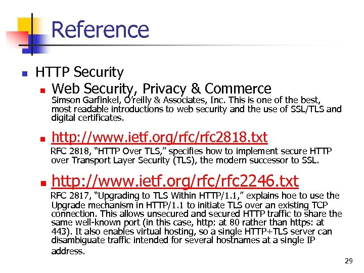 Reference n HTTP Security n Web Security, Privacy & Commerce Simson Garfinkel, O'reilly &
