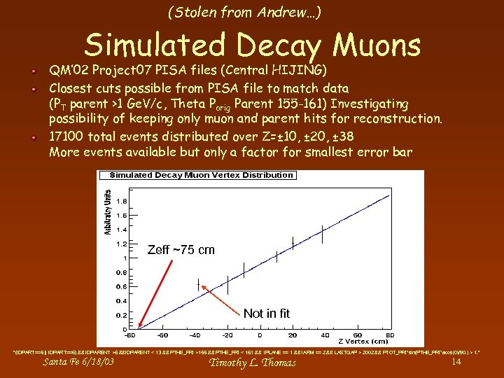 (Stolen from Andrew…) Simulated Decay Muons QM' 02 Project 07 PISA files (Central HIJING)