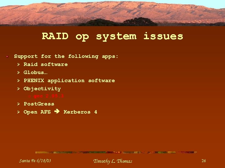 RAID op system issues Support for the following apps: Ø Raid software Ø Globus…