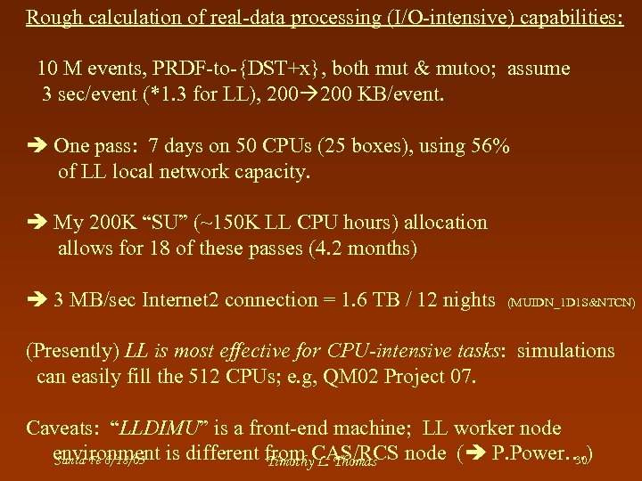 Rough calculation of real-data processing (I/O-intensive) capabilities: 10 M events, PRDF-to-{DST+x}, both mut &