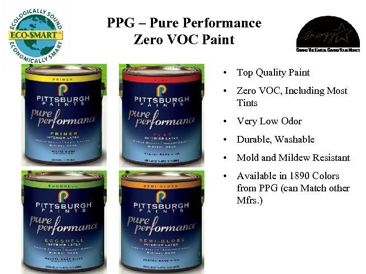 PPG – Pure Performance Zero VOC Paint • Top Quality Paint • Zero VOC,