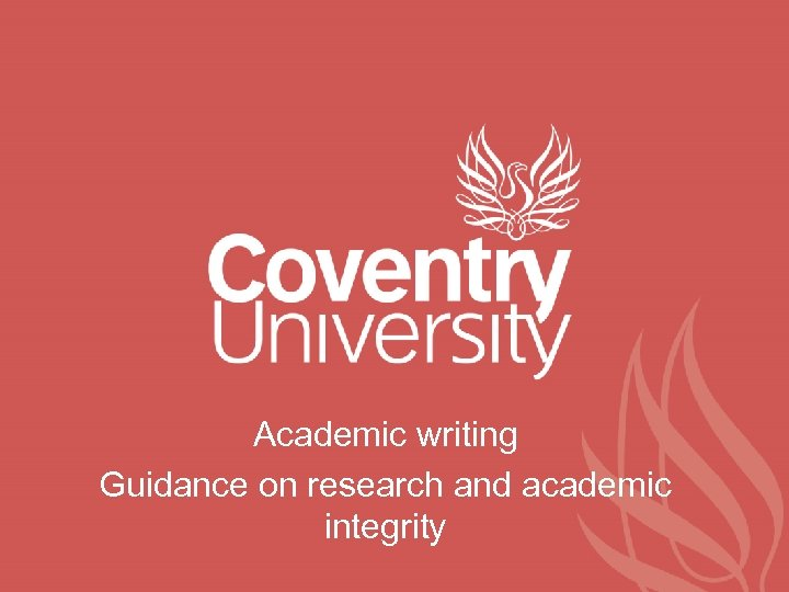 Academic writing Guidance on research and academic integrity