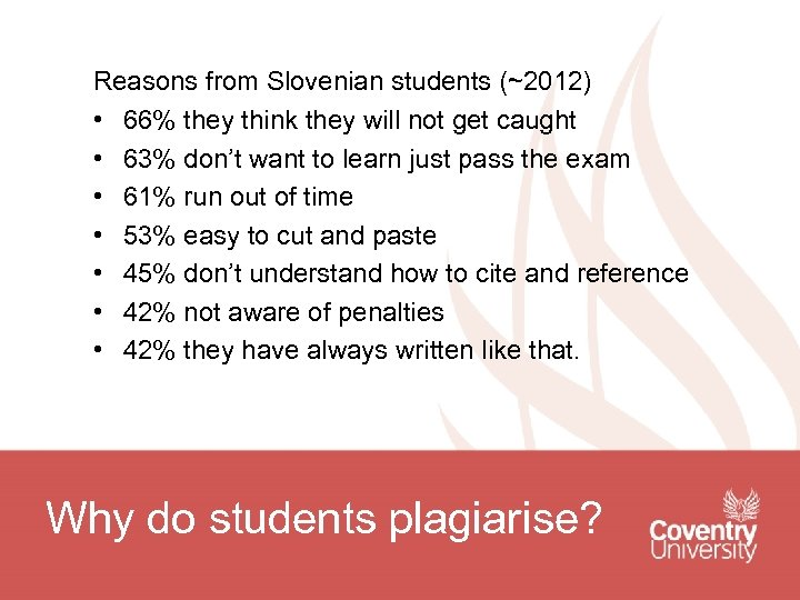 Reasons from Slovenian students (~2012) • 66% they think they will not get caught