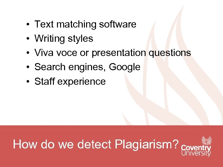 • • • Text matching software Writing styles Viva voce or presentation questions