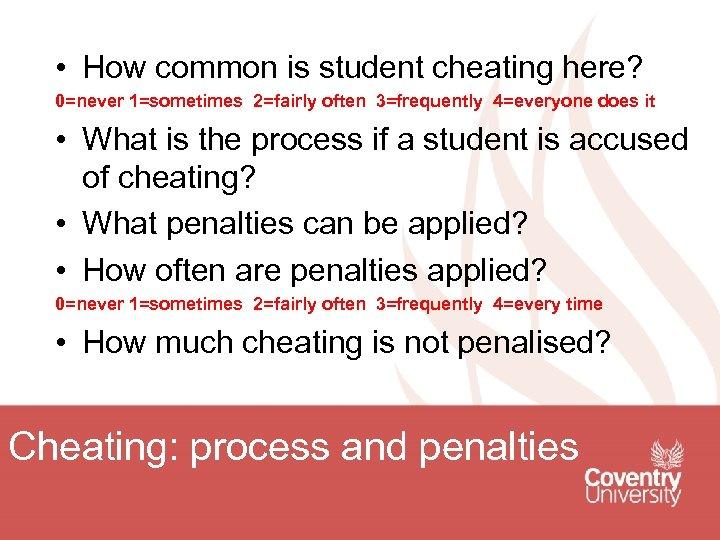 • How common is student cheating here? 0=never 1=sometimes 2=fairly often 3=frequently 4=everyone