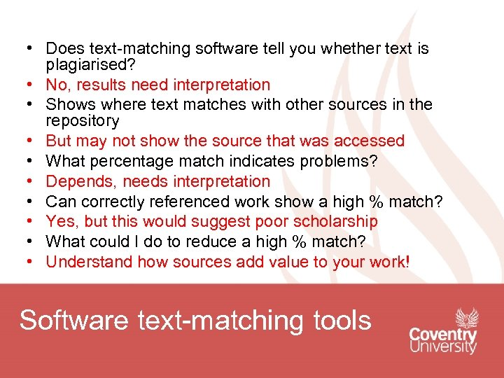 • Does text-matching software tell you whether text is plagiarised? • No, results