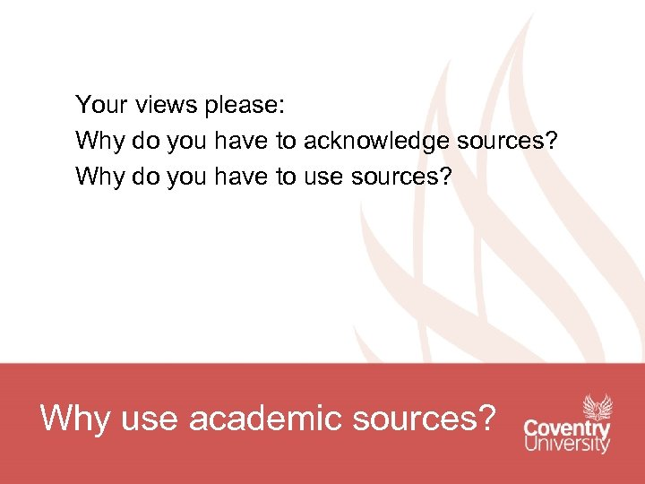 Your views please: Why do you have to acknowledge sources? Why do you have