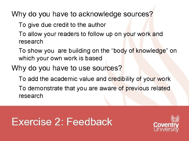 Why do you have to acknowledge sources? To give due credit to the author