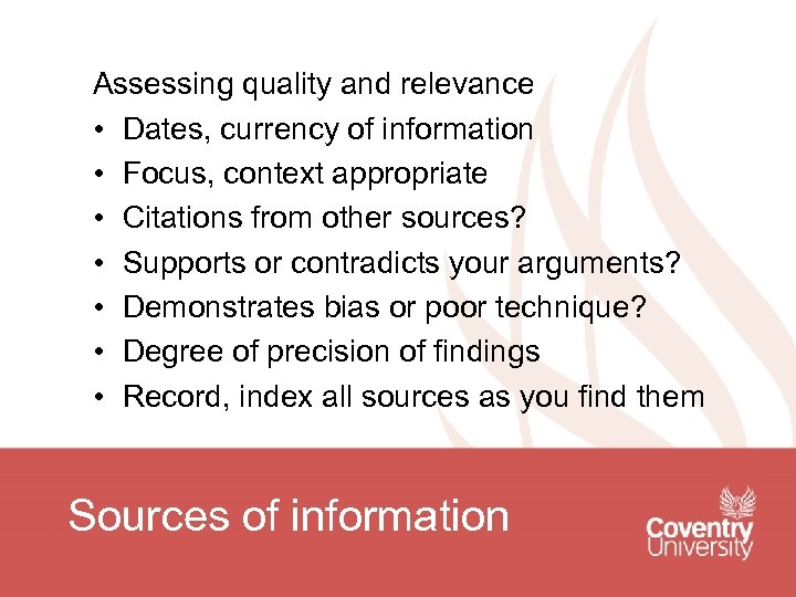 Assessing quality and relevance • Dates, currency of information • Focus, context appropriate •