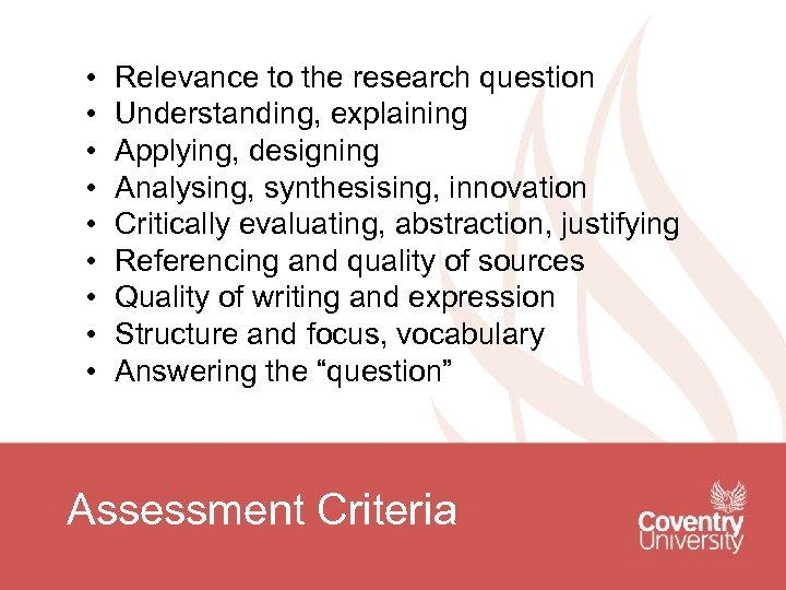 • • • Relevance to the research question Understanding, explaining Applying, designing Analysing,