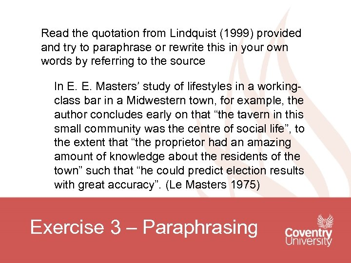 Read the quotation from Lindquist (1999) provided and try to paraphrase or rewrite this