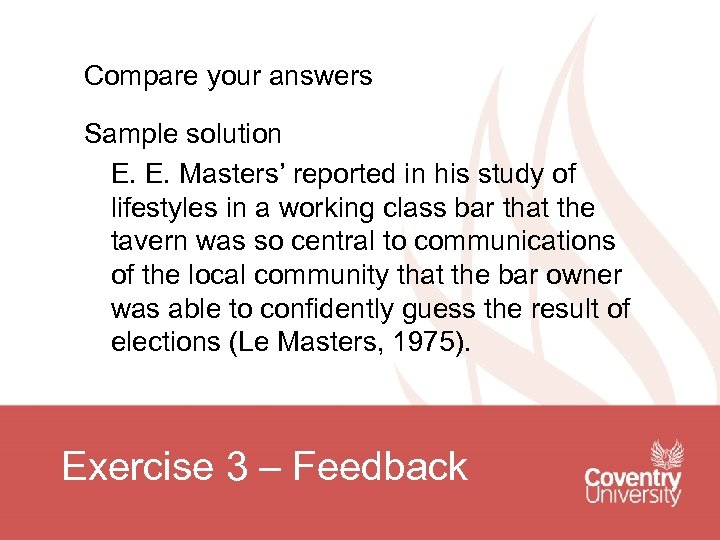 Compare your answers Sample solution E. E. Masters' reported in his study of lifestyles