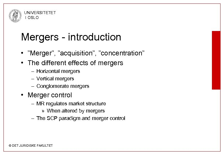 """UNIVERSITETET I OSLO Mergers - introduction • """"Merger"""", """"acquisition"""", """"concentration"""" • The different effects"""