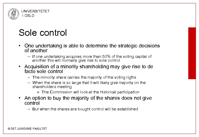 UNIVERSITETET I OSLO Sole control • One undertaking is able to determine the strategic