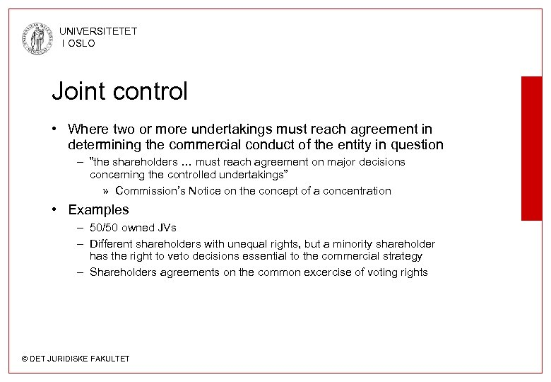 UNIVERSITETET I OSLO Joint control • Where two or more undertakings must reach agreement