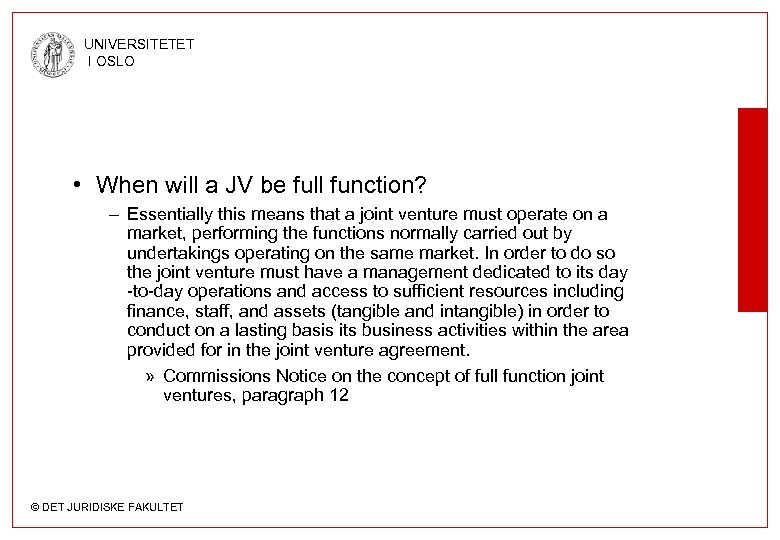UNIVERSITETET I OSLO • When will a JV be full function? – Essentially this