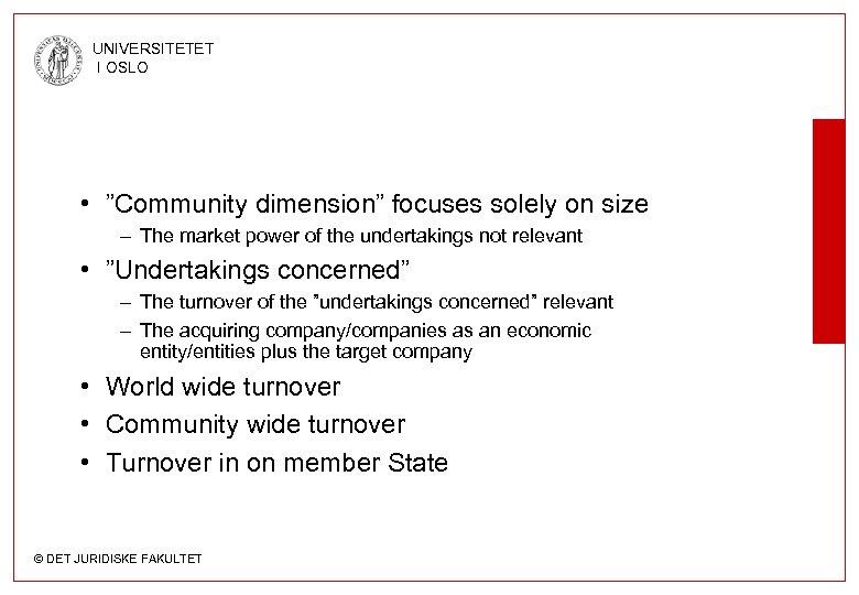 "UNIVERSITETET I OSLO • ""Community dimension"" focuses solely on size – The market power"