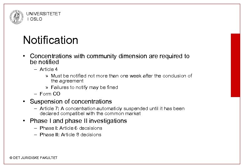 UNIVERSITETET I OSLO Notification • Concentrations with community dimension are required to be notified