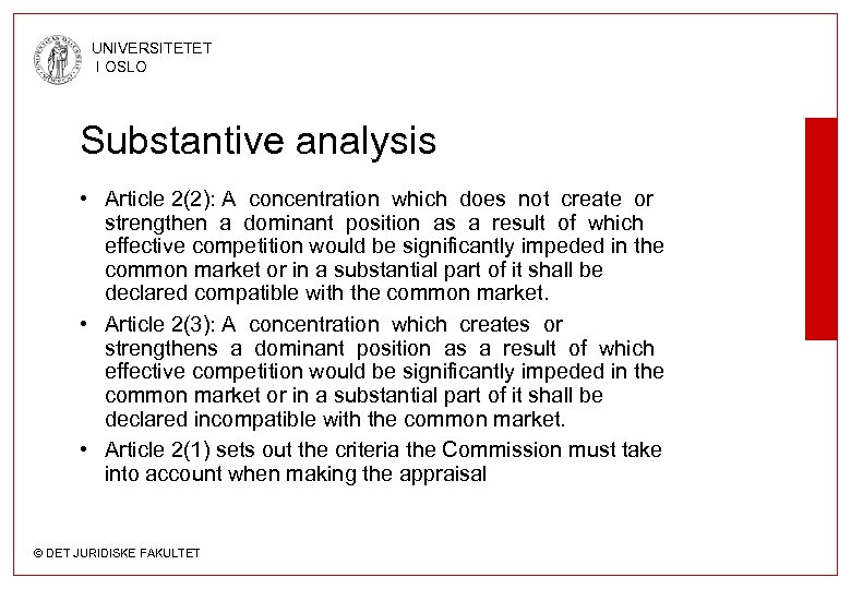 UNIVERSITETET I OSLO Substantive analysis • Article 2(2): A concentration which does not create