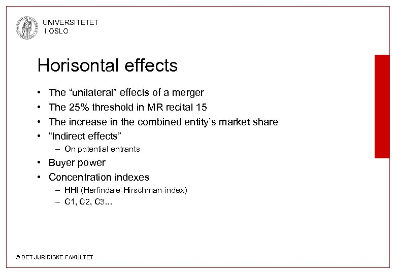 "UNIVERSITETET I OSLO Horisontal effects • • The ""unilateral"" effects of a merger The"