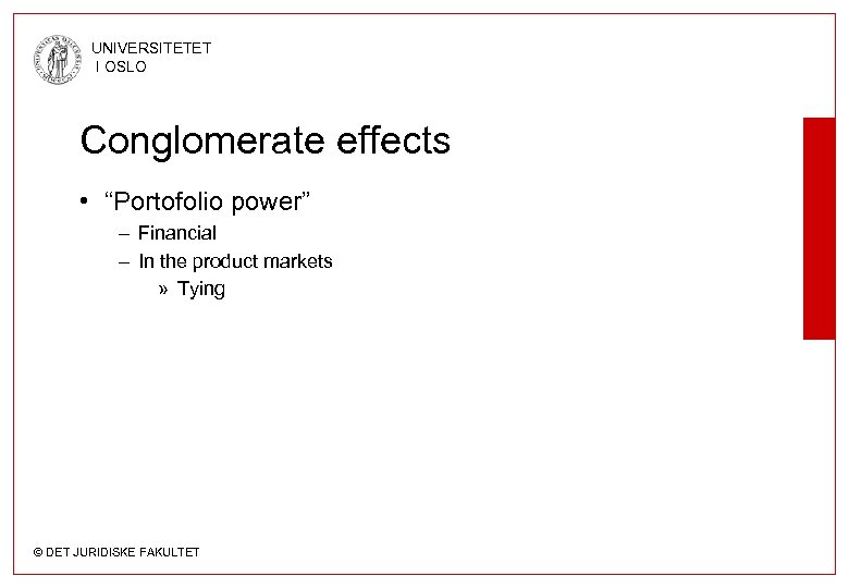 """UNIVERSITETET I OSLO Conglomerate effects • """"Portofolio power"""" – Financial – In the product"""