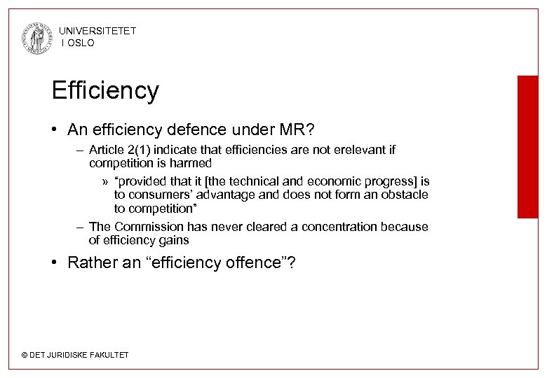 UNIVERSITETET I OSLO Efficiency • An efficiency defence under MR? – Article 2(1) indicate