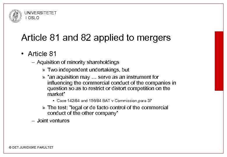 UNIVERSITETET I OSLO Article 81 and 82 applied to mergers • Article 81 –