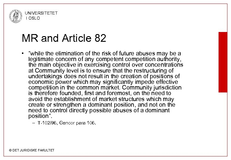 "UNIVERSITETET I OSLO MR and Article 82 • ""while the elimination of the risk"