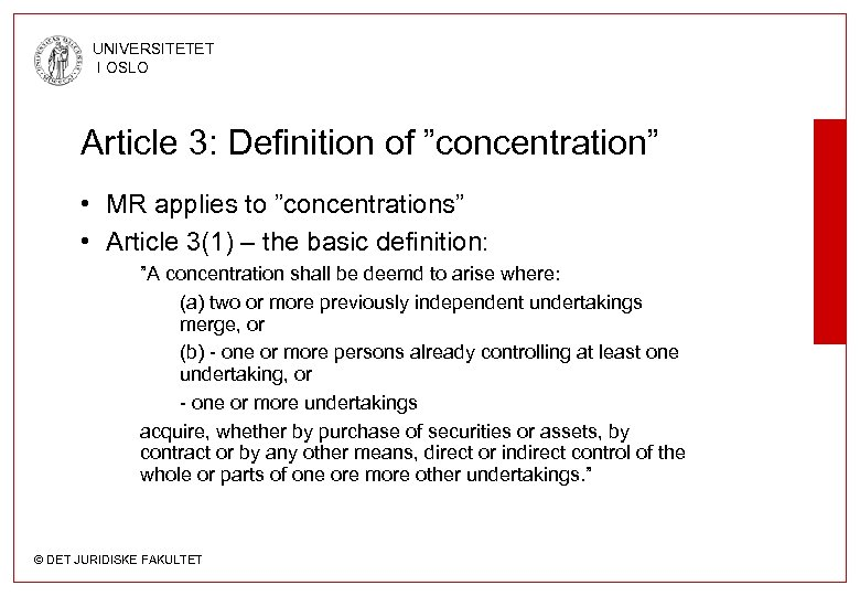 "UNIVERSITETET I OSLO Article 3: Definition of ""concentration"" • MR applies to ""concentrations"" •"