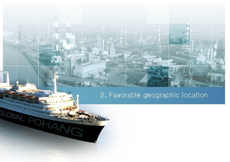 2. Favorable geographic location