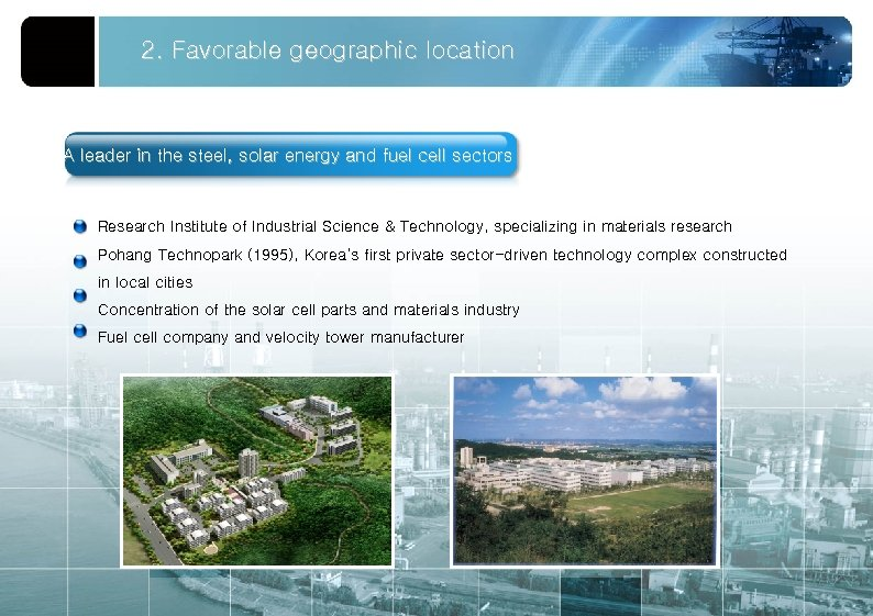 2. Favorable geographic location A leader in the steel, solar energy and fuel cell