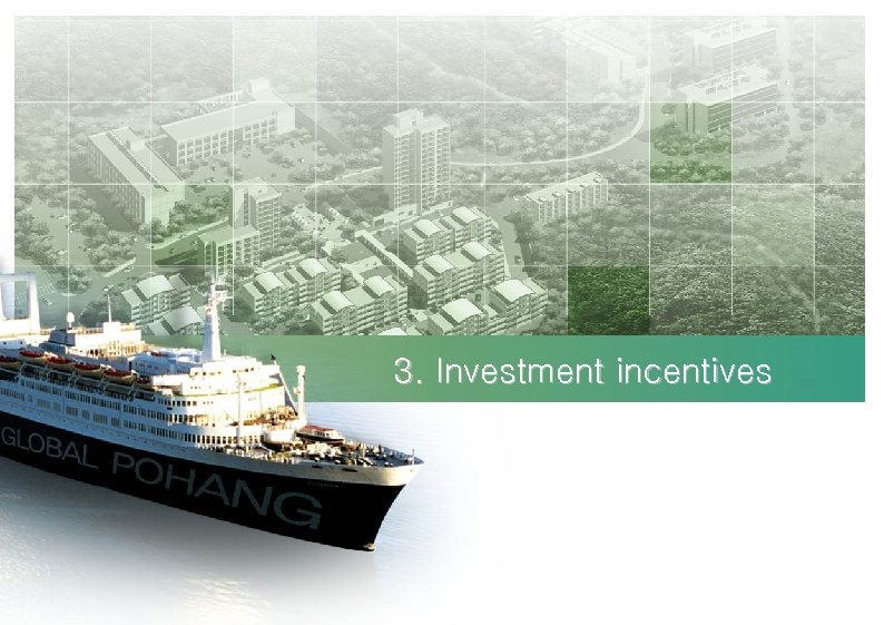 3. Investment incentives