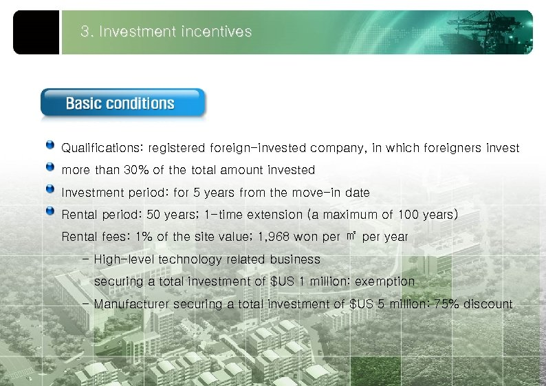 3. Investment incentives Qualifications: registered foreign-invested company, in which foreigners invest more than 30%