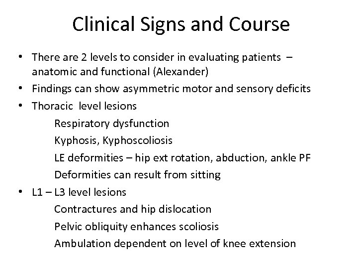Clinical Signs and Course • There are 2 levels to consider in evaluating