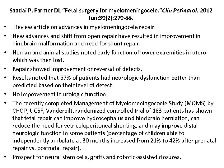 "• • Saadai P, Farmer DL ""Fetal surgery for myelomeningocele. ""Clin Perinatol. 2012"