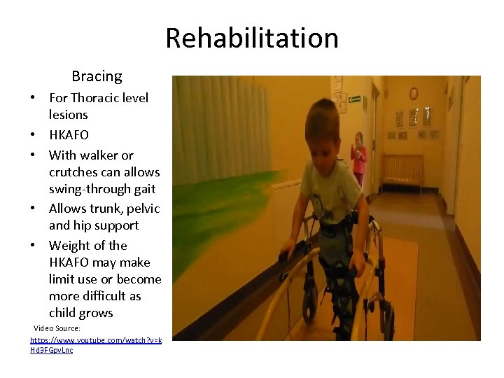 Rehabilitation Bracing • For Thoracic level lesions • HKAFO • With walker or crutches
