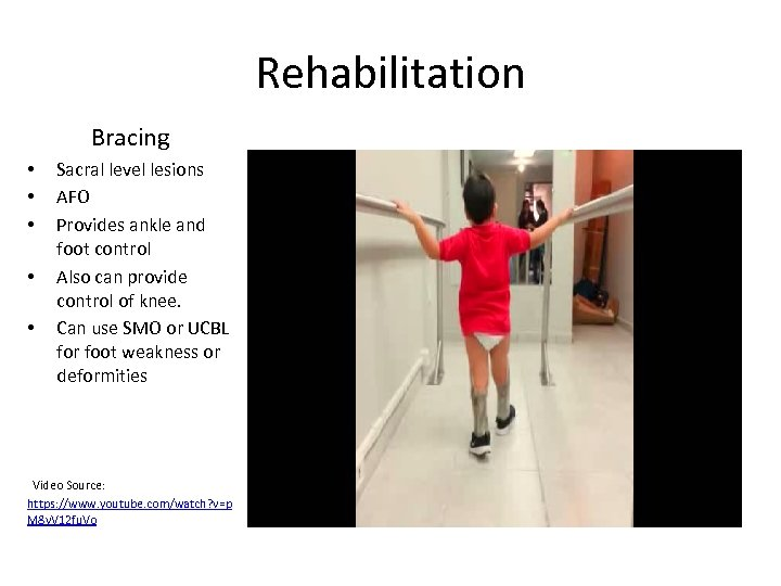 Rehabilitation Bracing • • • Sacral level lesions AFO Provides ankle and foot control