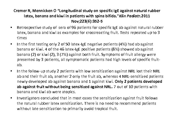 "• • Cremer R, Mennicken O ""Longitudinal study on specific Ig. E against"