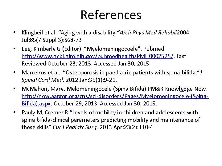 """References • Klingbeil et al. """"Aging with a disability. """"Arch Phys Med Rehabil 2004"""