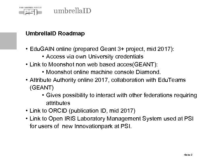 umbrella. ID Umbrella. ID Roadmap • Edu. GAIN online (prepared Geant 3+ project, mid