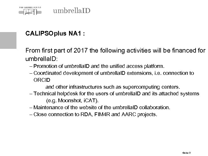 umbrella. ID CALIPSOplus NA 1 : From first part of 2017 the following activities