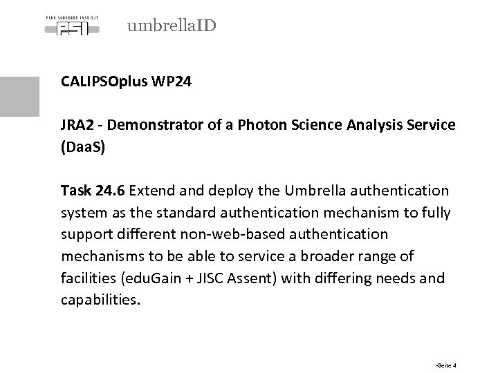 umbrella. ID CALIPSOplus WP 24 JRA 2 - Demonstrator of a Photon Science Analysis