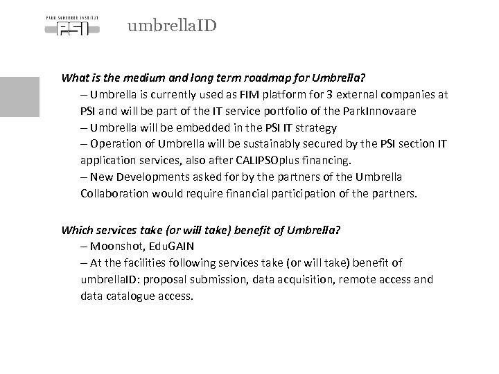 umbrella. ID What is the medium and long term roadmap for Umbrella? - Umbrella