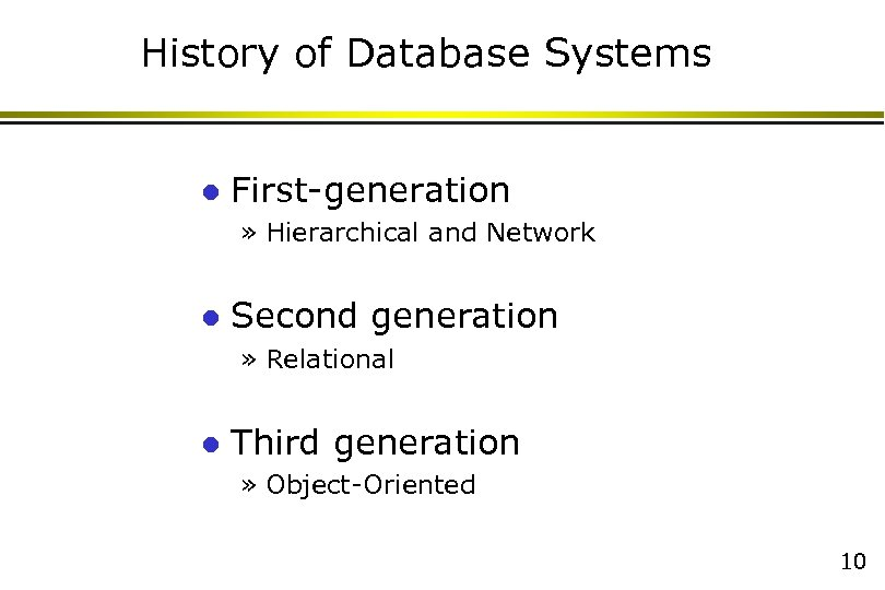 History of Database Systems l First-generation » Hierarchical and Network l Second generation »